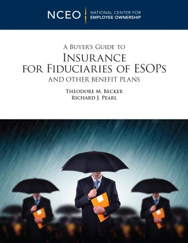 Product image for: A Buyer's Guide to Insurance for Fiduciaries of ESOPs and Other Benefit Plans
