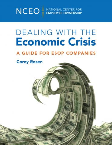 Product image for: Dealing with the Economic Crisis: A Guide for ESOP Companies
