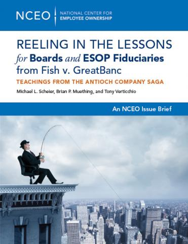 Product image for: Reeling in the Lessons for Boards and ESOP Fiduciaries from Fish v. GreatBanc